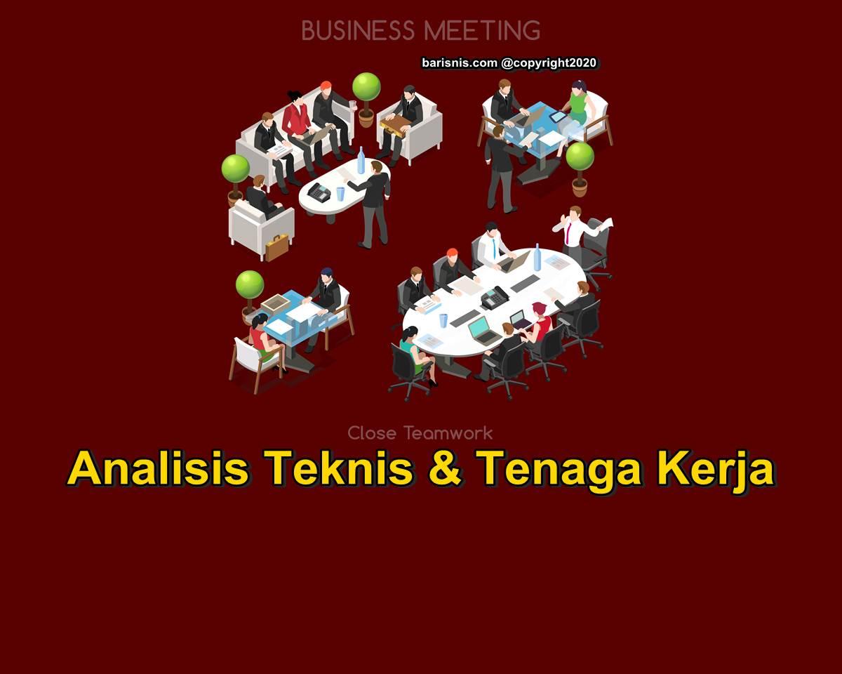 Analisis Teknis dan analisis Tenaga Kerja