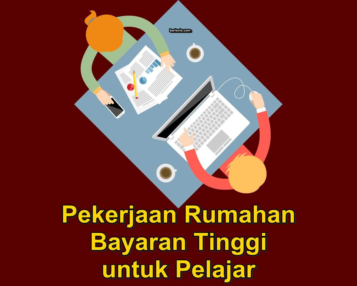Pekerjaan Rumahan Bayaran Tinggi Cocok untuk Pelajar dan mahasiswa