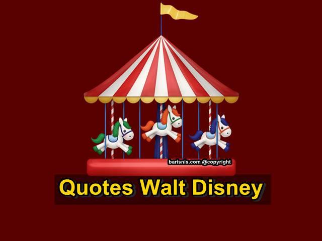 quotes kehidupan dari walt disney