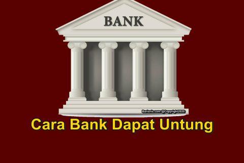 cara bank dapat untung