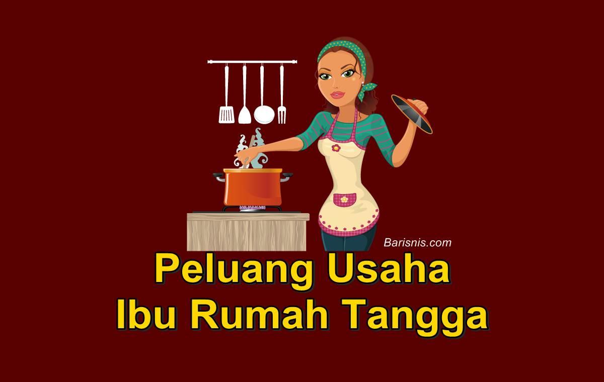 peluang usaha ibu rumah tangga, ide bisnis ibu rumah tangga