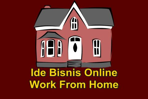 Ide Bisnis Online Work Frome Home Menguntungkan